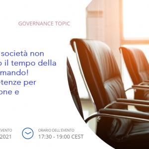 WEBINAR. Governance delle società non quotate: è passato il tempo della persona sola al comando! Aggregare competenze per spingere innovazione e trasformazione